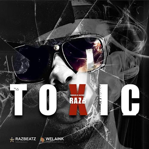 Play & Download Toxic by Raz B | Napster