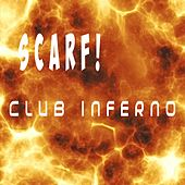 Play & Download Club Inferno by Scarf! | Napster