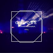 Play & Download Groove by TTL | Napster