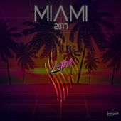 Play & Download Miami 2017 by Various | Napster