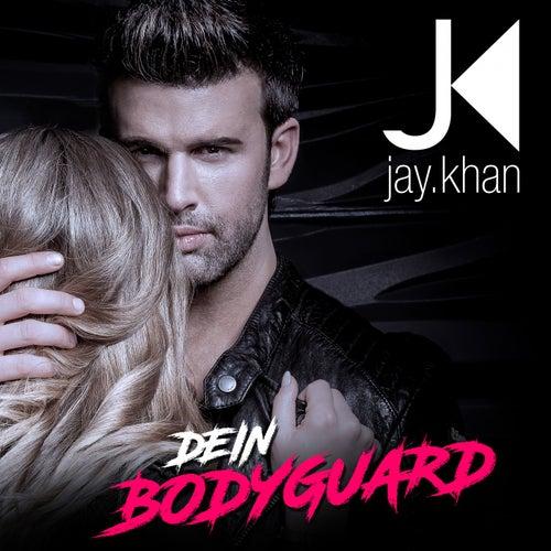 Dein Bodyguard von Jay Khan