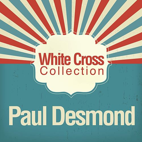 Wite Cross Collection von Paul Desmond