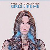 Girls Like Me by Wendy Colonna
