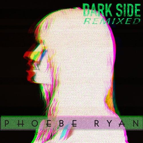 Dark Side (Remixed) von Phoebe Ryan