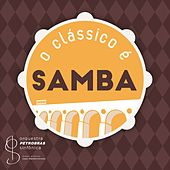 Play & Download O Clássico é Samba by Orquestra Petrobras Sinfônica | Napster