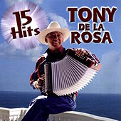 15 Hits by Tony De La Rosa