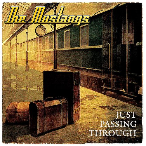 Play & Download Just Passing Through by The Mustangs | Napster