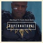 Supernatural (feat. Frank Zoo & Na-G) by Alex Boye