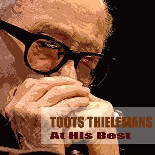 At His Best by Toots Thielemans