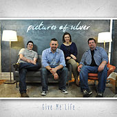 Play & Download Give Me Life by Pictures of Silver | Napster
