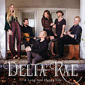 Play & Download A Long And Happy Life by Delta Rae | Napster