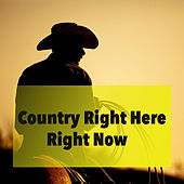 Country Right Here Right Now von Various Artists