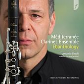 Play & Download Ebanthology by Méditerranée Clarinet Ensemble | Napster