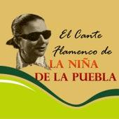 El Cante Flamenco de la Niña de la Puebla by La Niña de la Puebla