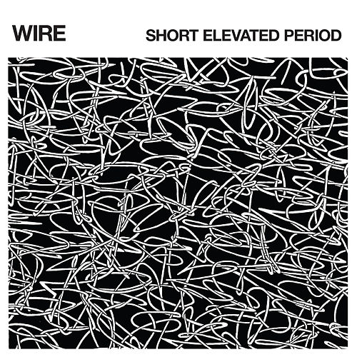 Play & Download Short Elevated Period by Wire | Napster