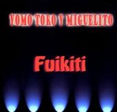 Fuikiti ! by Yomo Toro
