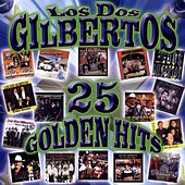 Play & Download 25 Golden Hits by Los Dos Gilbertos | Napster