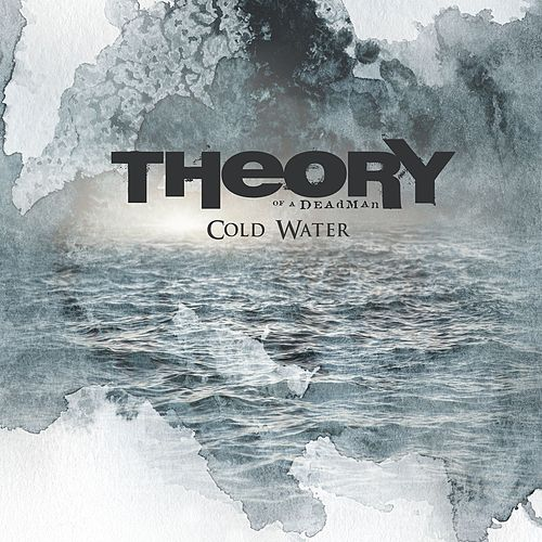 Play & Download Cold Water by Theory Of A Deadman | Napster