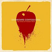 The Shade of Poison Trees by Dashboard Confessional