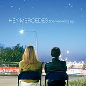 The Weekend - EP by Hey Mercedes