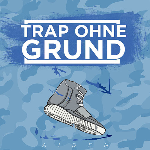 Play & Download Trap ohne Grund by Aiden | Napster
