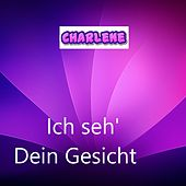 Play & Download Ich seh' Dein Gesicht by Charlene | Napster