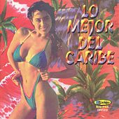 Lo Mejor Del Caribe by Various Artists