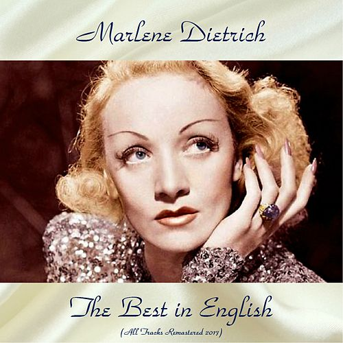 The Best in English (All Tracks Remastered 2017) von Marlene Dietrich