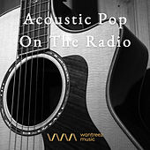 Play & Download Acoustic Pop On The Radio by Various Artists | Napster