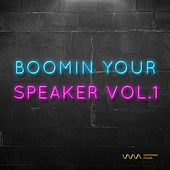 Play & Download Boomin Your Speaker Vol.1 by Various Artists   Napster