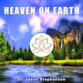Play & Download Heaven on Earth by Jason Stephenson | Napster