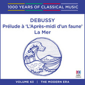 Debussy: Prélude à 'L'après-midi d'un faune' / La Mer (1000 Years Of Classical Music, Vol. 63) by Various Artists