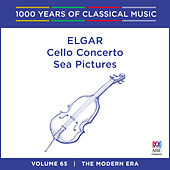 Elgar: Cello Concerto / Sea Pictures (1000 Years of Classical Music Vol. 65) by Nicholas Braithwaite