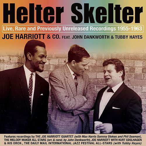 Play & Download Helter Skelter: Joe Harriott Rarities 1955-1963 (Live) by Joe Harriott | Napster