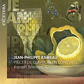 Rameau: Pièces de clavecin en concerts by Korneel Bernolet