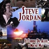 Play & Download El Corrido Del Aceite Y Muchos Mas by Steve Jordan | Napster