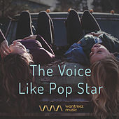 Play & Download The Voice Like Pop Star by Various Artists | Napster