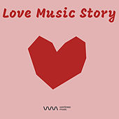 Play & Download Love Music Story by Various Artists | Napster