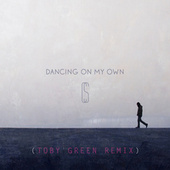 Play & Download Dancing On My Own (Toby Green Remix) by Calum Scott | Napster