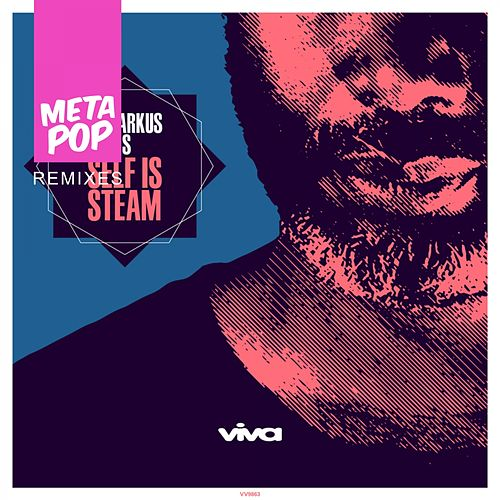 Play & Download Self Is Steam : MetaPop Remixes by Demarkus Lewis | Napster