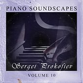Play & Download Piano SoundScapes,Vol.10 by Sergei Prokofiev | Napster