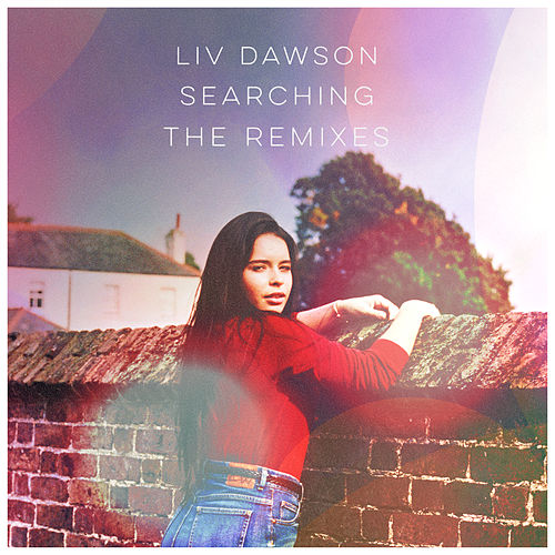 Searching (The Remixes) by Liv Dawson