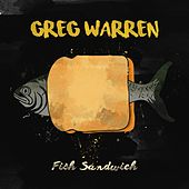 Play & Download Fish Sandwich by Greg Warren | Napster