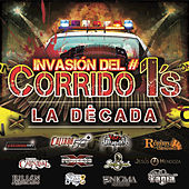 Invasión Del Corrido #1's - La Década by Various Artists