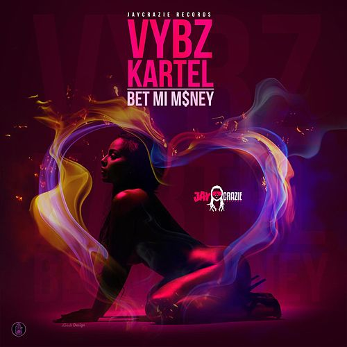 Play & Download Bet Mi Money by VYBZ Kartel | Napster