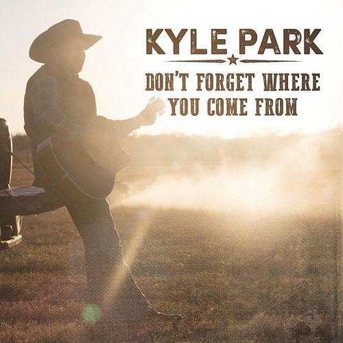 Play & Download Don't Forget Where You Come From by Kyle Park | Napster