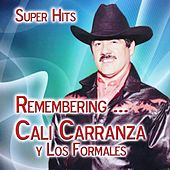 Remembering…Cali Carranza Y Los Formales by Cali Carranza
