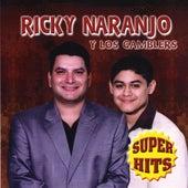 Super Hits by Ricky Naranjo Y Los Gamblers