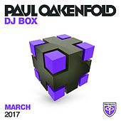 Paul Oakenfold - DJ Box March 2017 by Various Artists