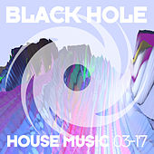 Play & Download Black Hole House Music 03-17 by Various Artists | Napster